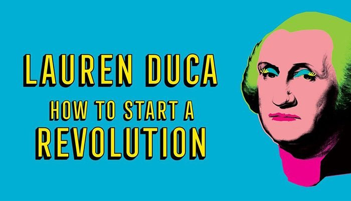 Lauren Duca - How to Start a Revolution