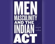 Men, Masculinity, and the Indian Act book cover