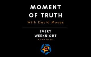 Moment of Truth with David Moses